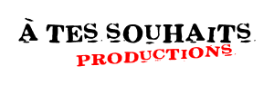 A TES SOUHAITS PRODUCTIONS Logo